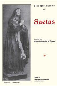 """""""Saetas"""", de Agustín Aguilar y Tejera, 1928."""