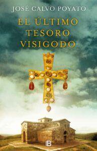 """Portada de """"El último tesoro visigodo"""", de José Calvo Poyato (Ediciones B)."""