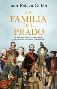 """Portada de """"La familia del Prado"""", de Juan Eslava Galán (Planeta)."""
