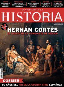 "Portada del número 246 de ""La Aventura de la Historia"", dedicada a Hernán Cortés."
