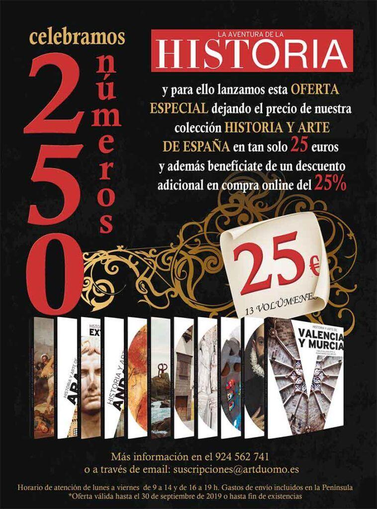 """Oferta especial de la colección """"Historia y Arte de España"""", conmemorativa del número 250 de """"La Aventura de la Historia""""."""