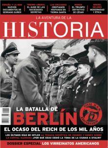 """Portada del número 255 de la revista de historia """"La Aventura de la Historia"""", dedicada a la Batalla de Berlín."""